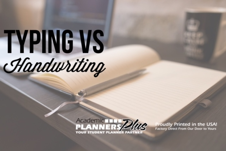 Typing vs Handwriting or is it Handwriting vs Typing - Student Planners provider Academic Planners Plus